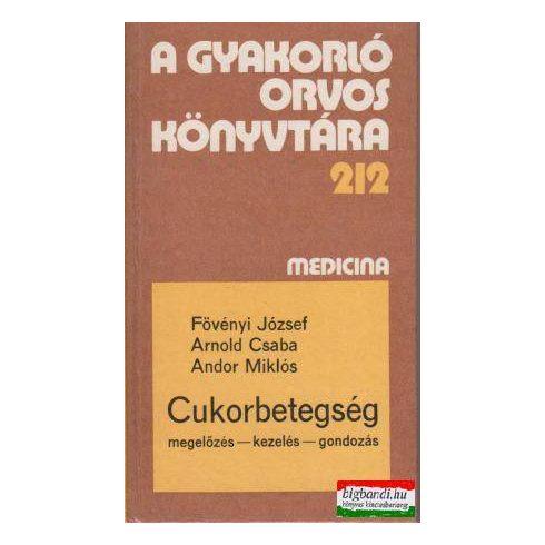 Cukorbetegség (megelőzés-kezelés-gondozás)
