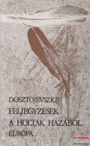 Fjodor Mihajlovics Dosztojevszkij - Feljegyzések a holtak házából