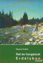 Kászoni Zoltán - Hal és horgászat Erdélyben