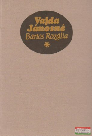 Emlékirataim - Vajda Jánosné Bartos Rozália