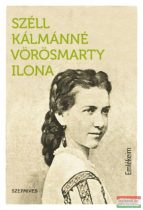 Széll Kálmánné Vörösmarty Ilona - Emlékeim
