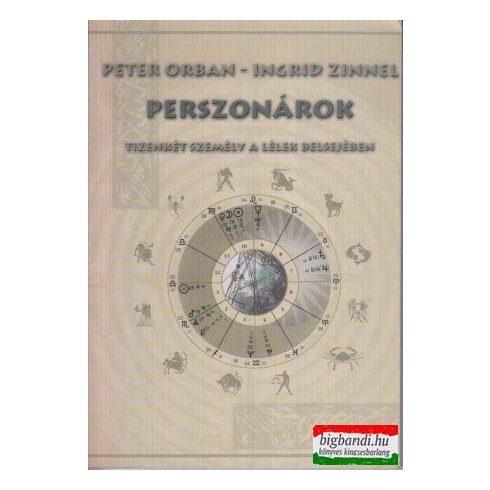 Peter Orban - Ingrid Zinnel - Perszonárok - tizenkét személy a lélek belsejében
