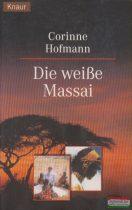 Corinne Hofmann - Die weiBe Massai