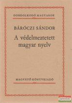 A védelmeztetett magyar nyelv