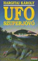 Hargitai Károly - Ufo szuperjövő