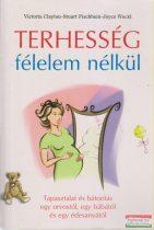Victoria Clayton, Stuart Fischbein, Joyce Weckl - Terhesség félelem nélkül