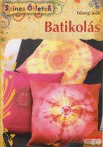 Tószegi Judit - Batikolás