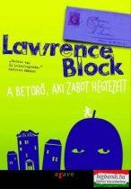 Lawrence Block - A betörő, aki zabot hegyezett
