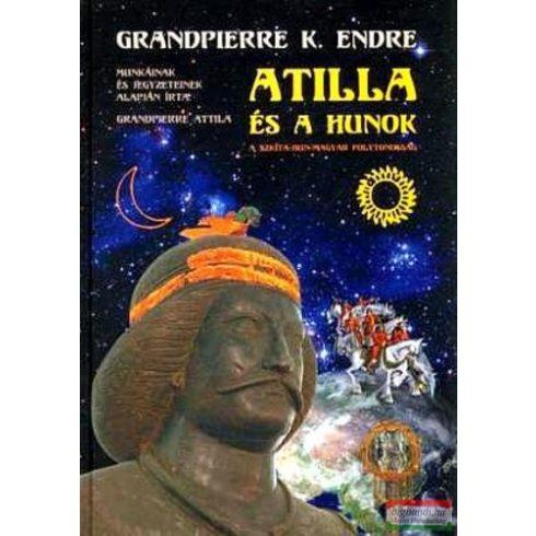 Grandpierre K. Endre - Grandpierre Attila - Atilla és a hunok