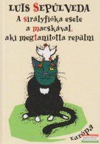Luis Sepúlveda - A sirályfióka esete a macskával, aki megtanította repülni