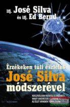 José Silva - Ed Bernd - Érzékeken túli észlelés José Silva módszerével