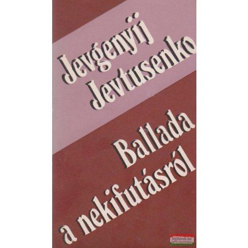 Jevgenyij Jevtusenko - Ballada a nekifutásról