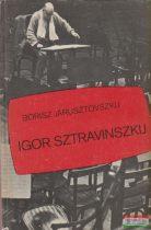 Borisz Jarusztovszkij - Igor Sztravinszkij