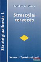 Barakonyi Károly - Stratégiai tervezés - Stratégiaalkotás I.