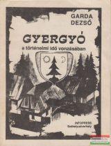 Garda Dezső - Gyergyó - a történelmi idő vonzásában