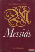 Gál György Sándor - Messiás - Händel életének regénye