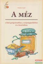 Daniela Guaiti - A méz - a házi gyógyászatban, a szépségápolásban és a konyhában