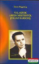 Dieter Rüggeberg - Válaszok Arion mestertől (Franz Bardon)