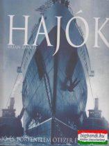 Hajók - hajó és történelem ötezer éves kalandja