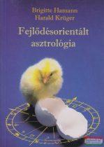 Brigitte Hamann - Harald Krüger - Fejlődésorientált asztrológia