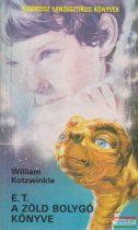 William Kotzwinkle - E. T. A Zöld Bolygó Könyve