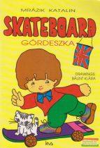 Skateboard / Gördeszka