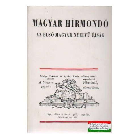 Magyar Hírmondó - Az első magyar nyelvű újság (válogatás)