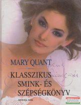 Mary Quant - Klasszikus smink- és szépségkönyv