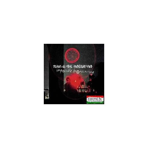 Trans-Global Underground - Impossible Broadcasting CD