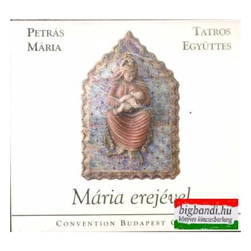 Petrás Mária - Tatros együttes - Mária erejével CD