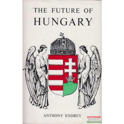 Anthony Endrey (Endrey Antal) - The Future of Hungary