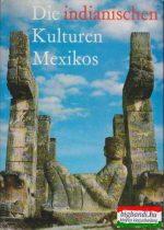 Die indianischen Kulturen Mexikos