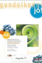 Gondolkodni jó! Felmérő feladatsorok matematika 8. osztály A,B változat tanulói példány