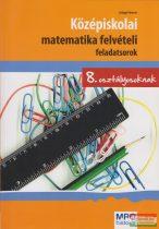 Szilágyi Péterné - Középiskolai matematika felvételi feladatsorok 8. osztályosoknak