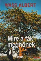 Wass Albert - Mire a fák megnőnek (kemény)