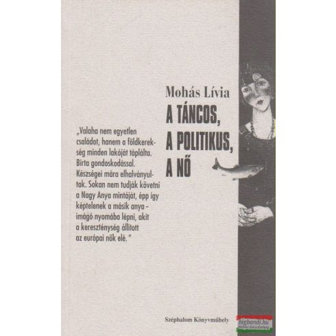 Mohás Lívia - A táncos, a politikus, a nő