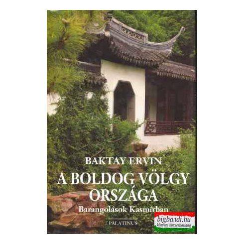 Baktay Ervin - A Boldog völgy országa
