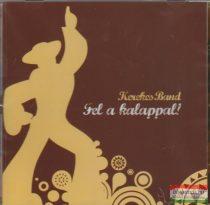 Kerekes Band - Fel a kalappal! CD