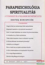 Dr. Liptay András szerk. - Parapszichológia - Spiritualitás XII. évfolyam 2009/3. szám