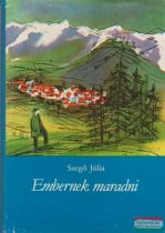 Szegő Júlia - Embernek maradni - Bartók Béla életregénye