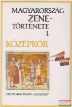 Rajeczky Benjamin szerk. - Magyarország zenetörténete I. - Középkor