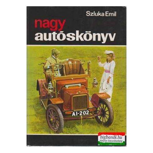 Szluka Emil - Nagy autóskönyv