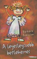 Barbara Robinson - A legeslegszebb betlehemes