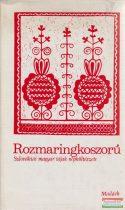 Rozmaringkoszorú - Szlovákiai magyar tájak népköltészete