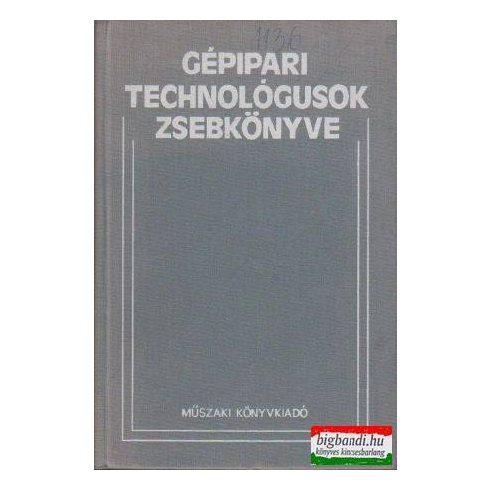 Gépipari technológusok zsebkönyve