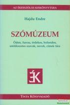 Hajdu Endre - Szómúzeum