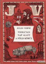 Jules Verne - Nyolcvan nap alatt a Föld körül