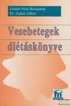 Gaálné Póda Bernadette, Dr. Zajkás Gábor - Vesebetegek diétáskönyve