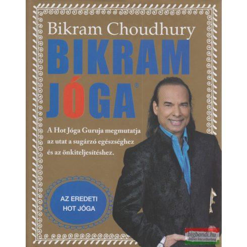 Bikram Choudhury - Bikram jóga