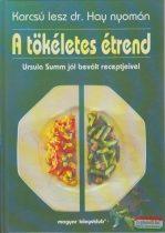 Ursula Summ - A tökéletes étrend - Ursula Summ jól bevált receptjeivel